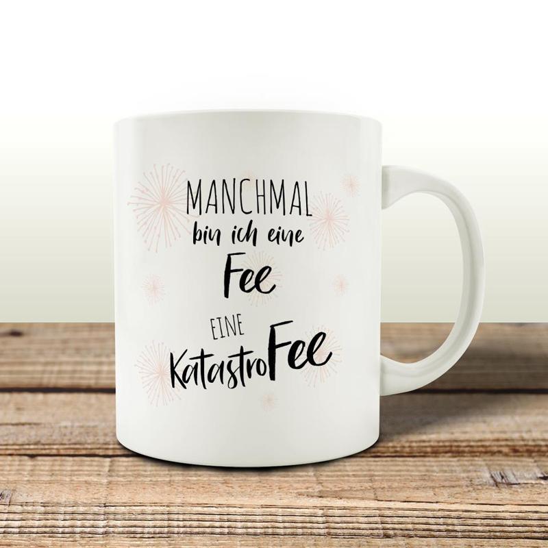 tasse-kaffeebecher-manchmal-bin-ich-eine-fee-eine-katastrofee-kaffeetasse-mit-spruch-frau-freundin~2